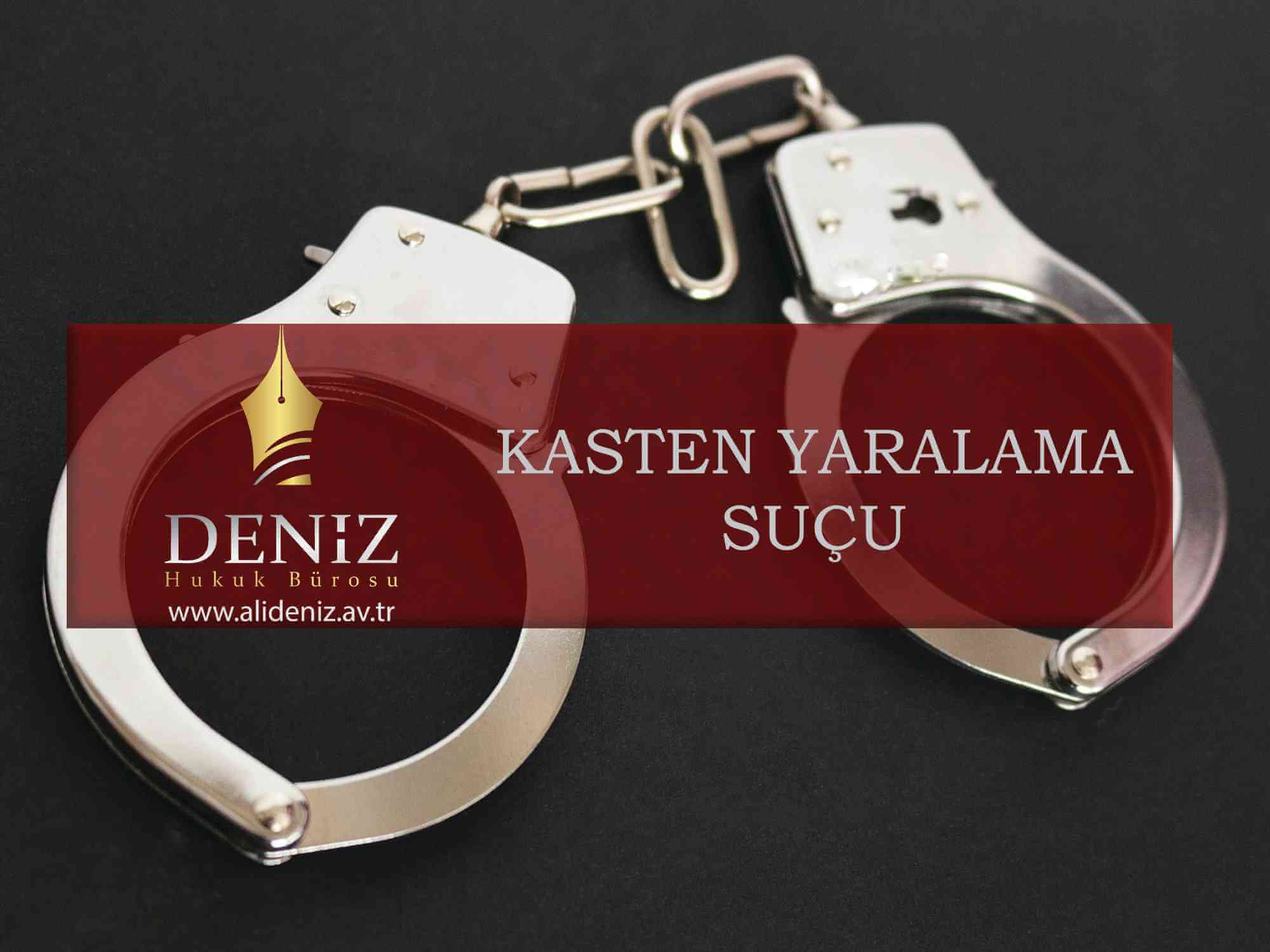 Kasten Yaralama Suçu