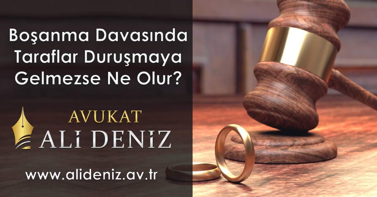 Boşanma Davasında Taraflar Duruşmaya Gelmez İse